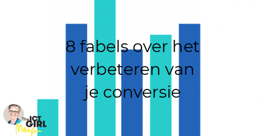 8 fabels over conversie - the ict girl
